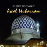 Awal Muharram – Doa Akhir Tahun Dan Awal Tahun